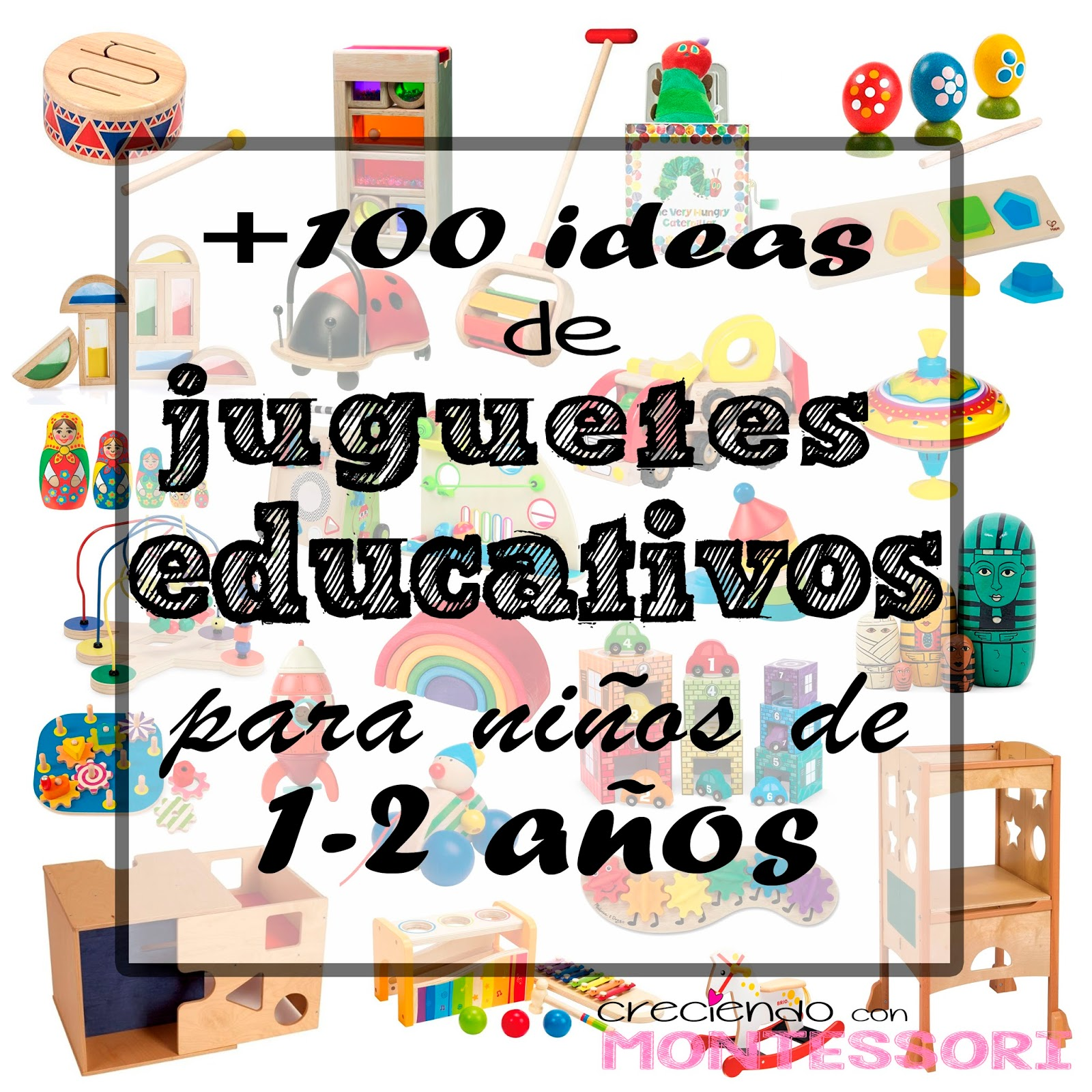 Mas De 100 Ideas De Juguetes Educativos Para Ninos De 1 2 Anos